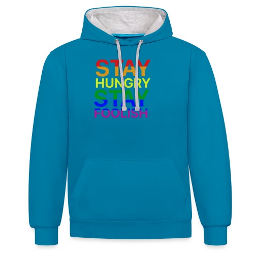 Stay Hungry, Stay Foolish - Felpa con cappuccio bicromatica