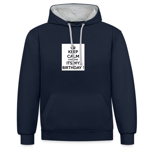 keep_calm_its_my_birthday - Contrast Colour Hoodie