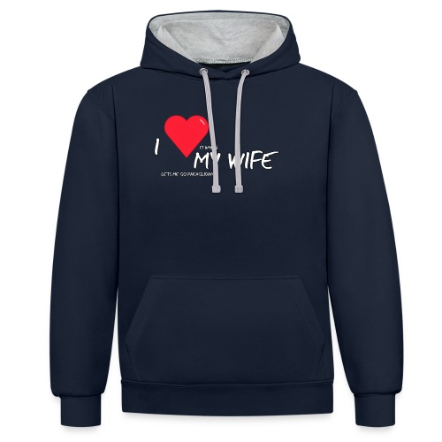 Love my wife heart - Contrast hoodie