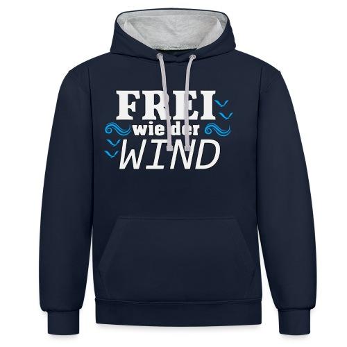 Frei Wie Der Wind - stehe zu Deiner Freiheit - Kontrast-Hoodie