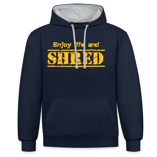 Enjoy life and SHRED - Kontrast-Hoodie