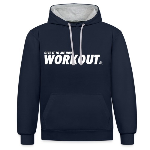 GIVE IT TO ME NOW WORKOUT png - Kontrast-Hoodie