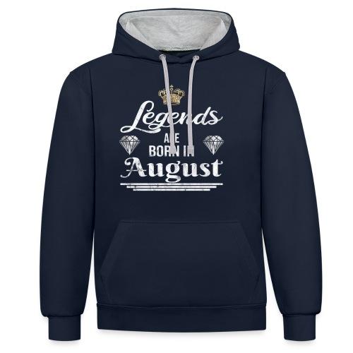 Legends are born in August Geburtstag im August - Kontrast-Hoodie