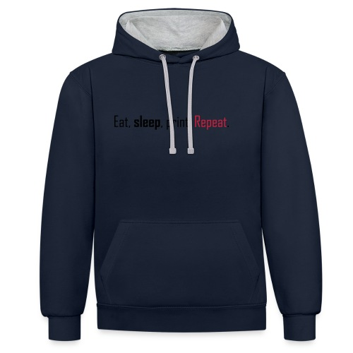 Eat, sleep, print. Repeat. - Contrast Colour Hoodie