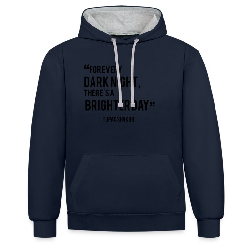 Mental Health Quote 2 - Contrast Colour Hoodie