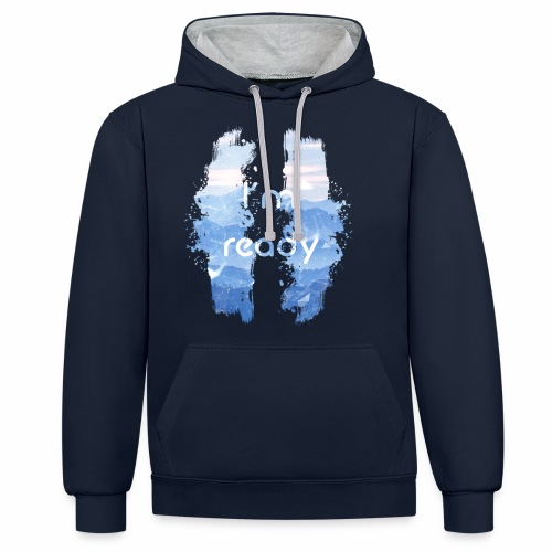 I'm Ready - Contrast Colour Hoodie