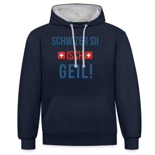 Schweizer sein ist geil! | Berndeutsch - Kontrast-Hoodie