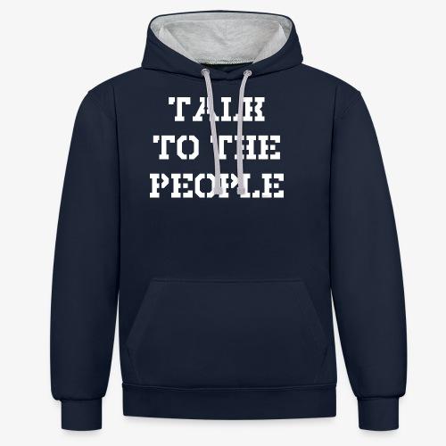 Talk to the people - weiß - Kontrast-Hoodie