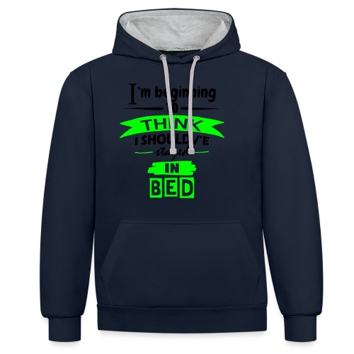 Should've Stayed In Bed - Contrast Colour Hoodie
