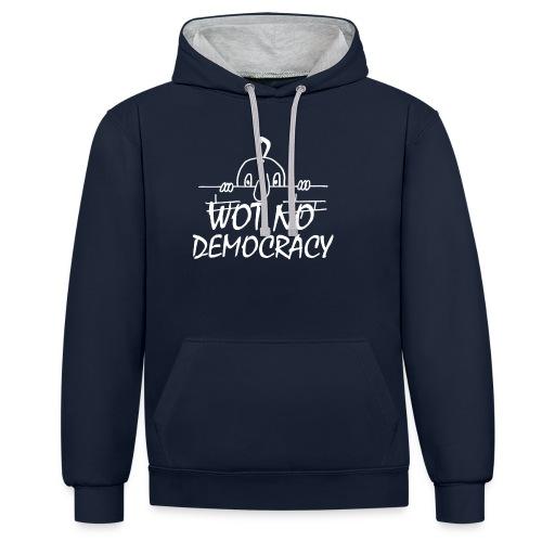 WOT NO DEMOCRACY - Contrast Colour Hoodie
