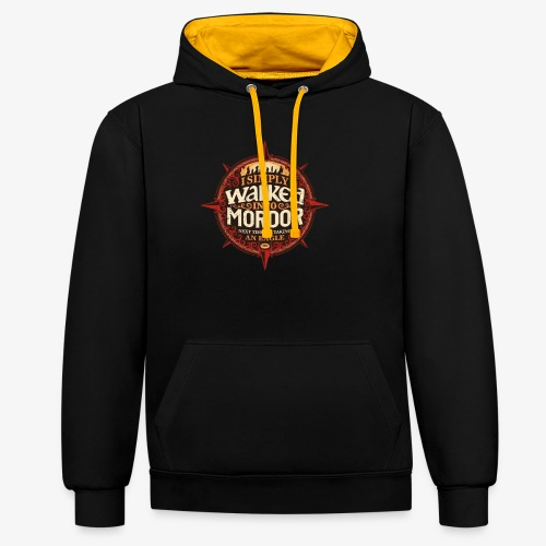 I just went into Mordor - Contrast Colour Hoodie