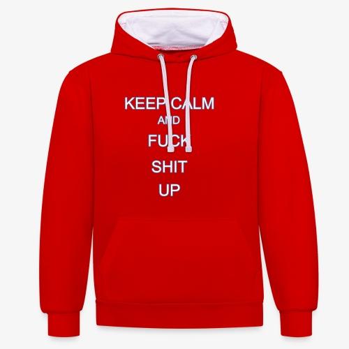 Keep Calm and Fuck Shit Up - Felpa con cappuccio bicromatica