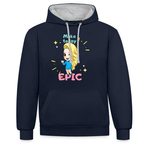 make today epic - Kontrastluvtröja