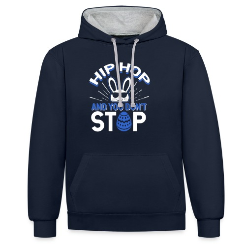 Hip Hop and You Don t Stop - Ostern - Kontrast-Hoodie