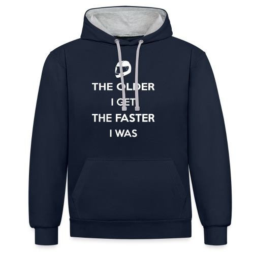 The Older I Get The Faster I Was - Contrast Colour Hoodie