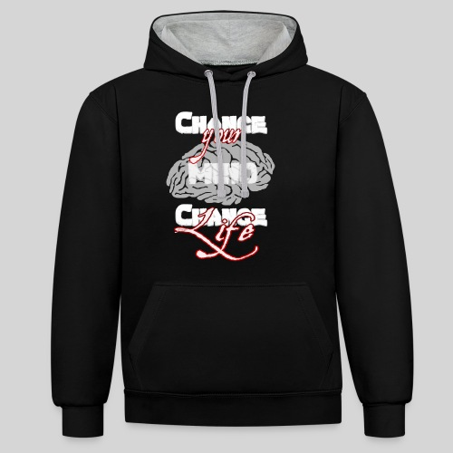 change your mind change your life - Kontrast-Hoodie