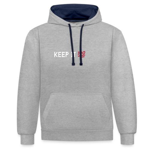 KEEP IT 100 WIT png - Contrast hoodie