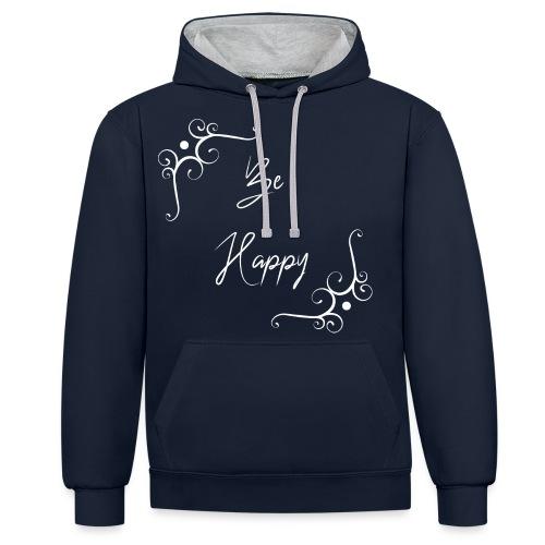 Be Happy sei glücklich - Kontrast-Hoodie