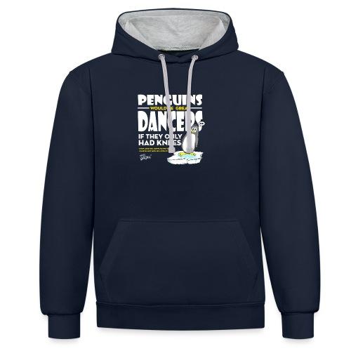 Penguins would be great dancers - Kontrastluvtröja