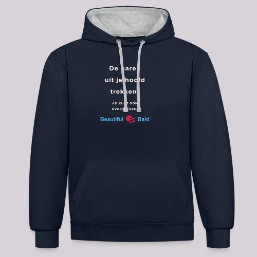 De haren uit je hoofd trekken w - Contrast hoodie