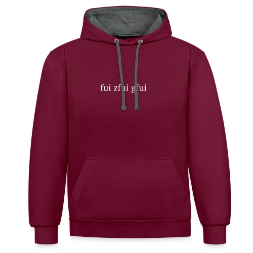 Fui zfui gfui - Kontrast-Hoodie