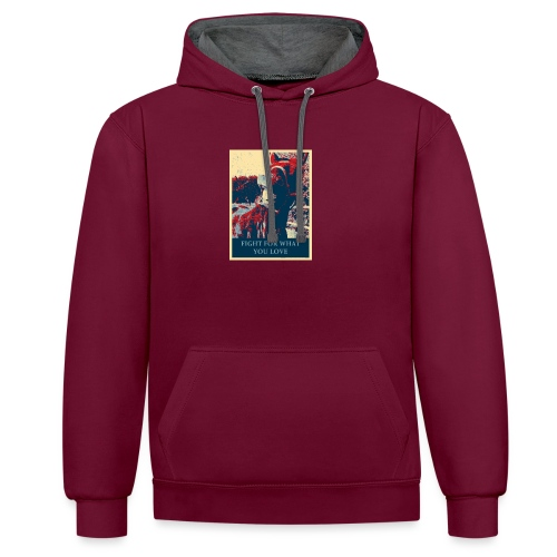 Fight for what you love - Kontrast-Hoodie