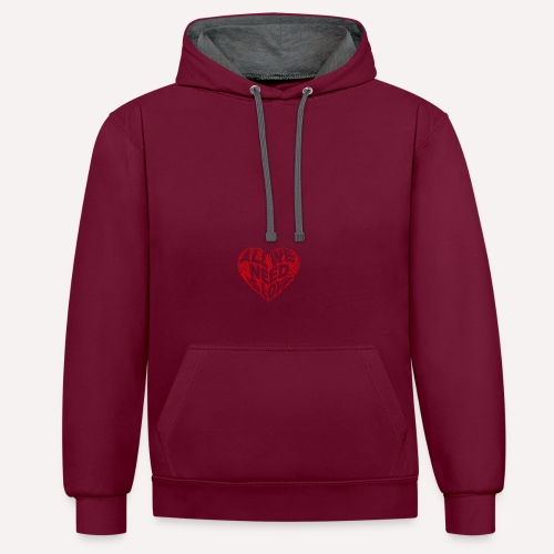 All we need is love Custom Design T-shirt Apparel - Contrast Colour Hoodie