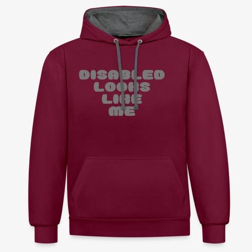 > Een gehandicapte ziet eruit zoals ik - Contrast hoodie