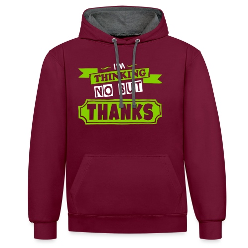No But Thanks - Contrast Colour Hoodie