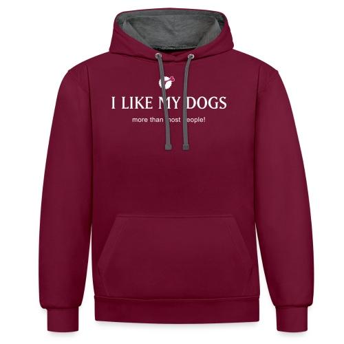 Like my dogs - Kontrast-Hoodie