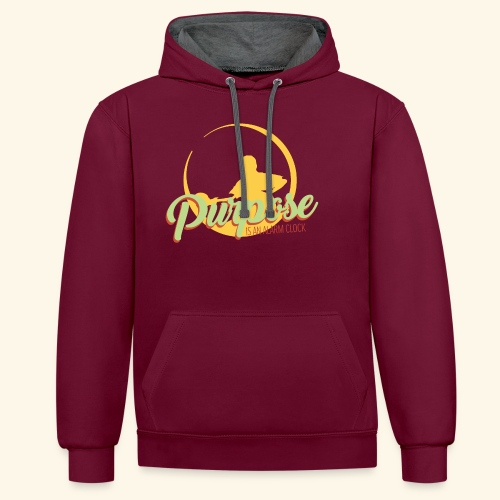 Purpose is an alarm clock to keep reminding you - Kontrast-Hoodie