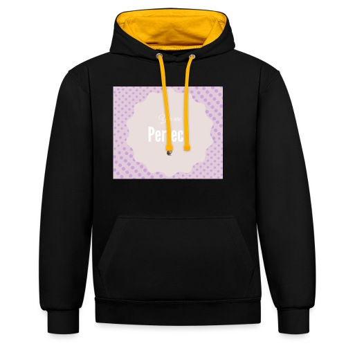 You are perfect - Sudadera con capucha en contraste