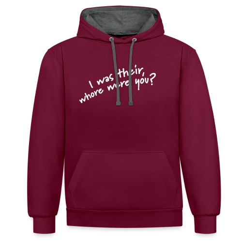 Dyslexic I was there - Contrast hoodie