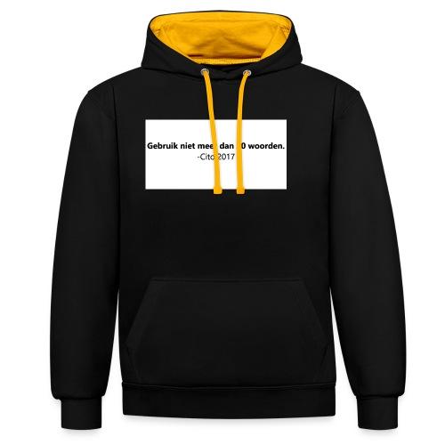 Gebruik niet meer dan 20 woorden - Contrast hoodie