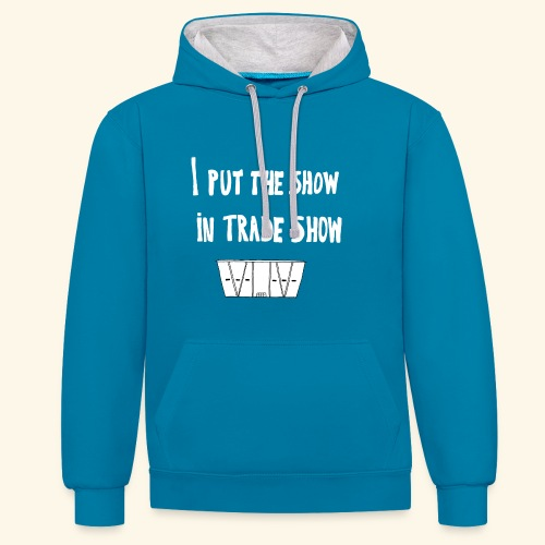 I put the show in trade show - Sweat-shirt contraste