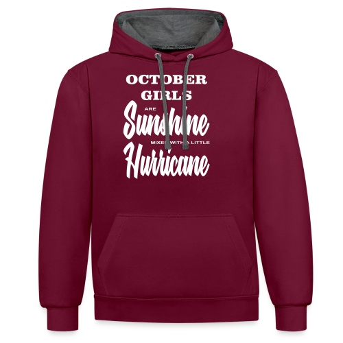October Girls are Sunshine mixed with a little ... - Kontrast-Hoodie