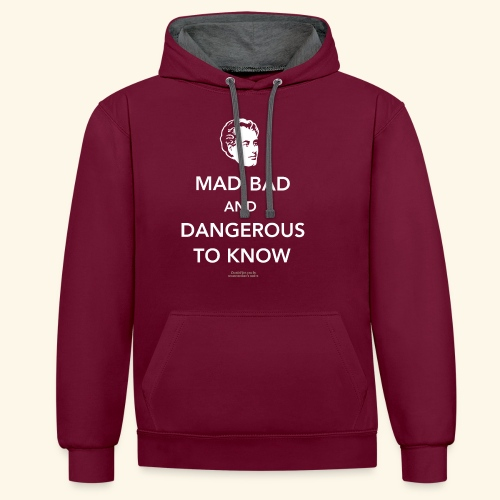 Zitat T Shirt Lord Byron | Mad, bad and dangerous - Kontrast-Hoodie