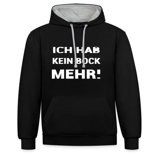 ICH HAB KEIN BOCK MEHR DESIGN - Kontrast-Hoodie
