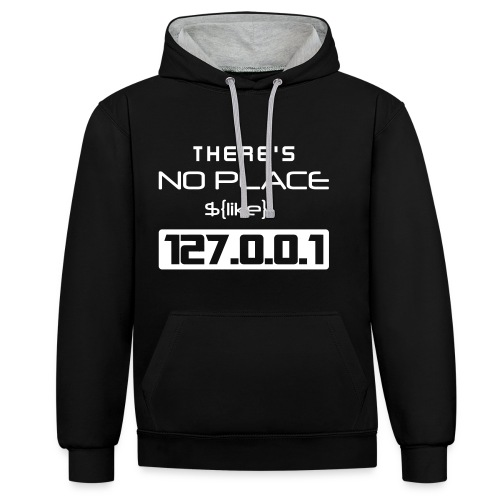 There is no place like 127.0.0.1 - Sudadera con capucha en contraste