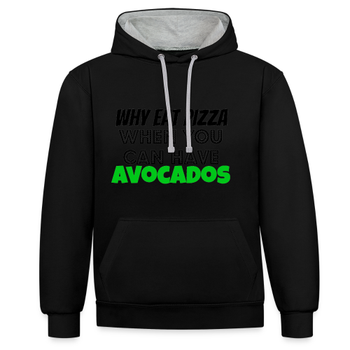 Why eat Pizza when you can have Avocados - Kontrast-Hoodie