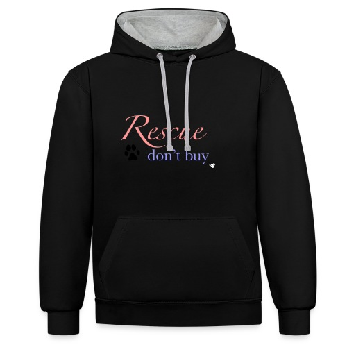 Rescue don't buy - Contrast Colour Hoodie