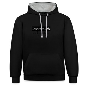 Don´t toch only watch - Kontrast-Hoodie