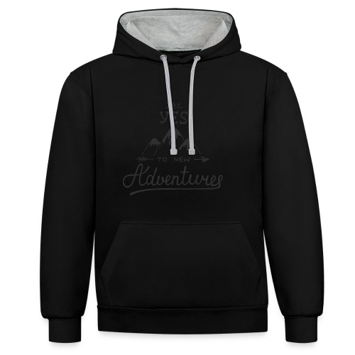 say_yes_to_new_adventures - Kontrast-Hoodie