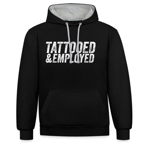 tattooed and employed –white print - Kontrast-Hoodie