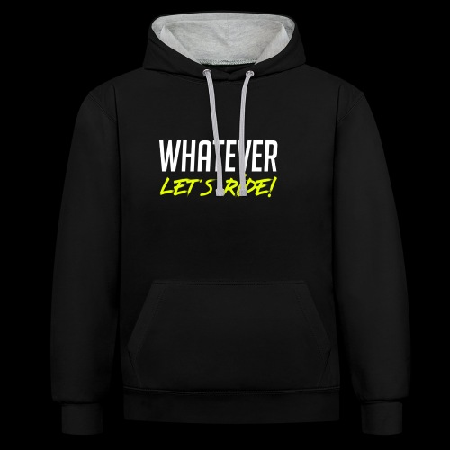 Whatever Let´s Ride! - Kontrast-Hoodie