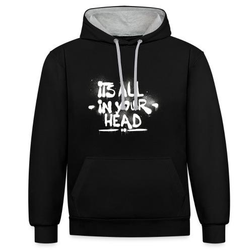 It s All In Your Head - Kontrast-hættetrøje