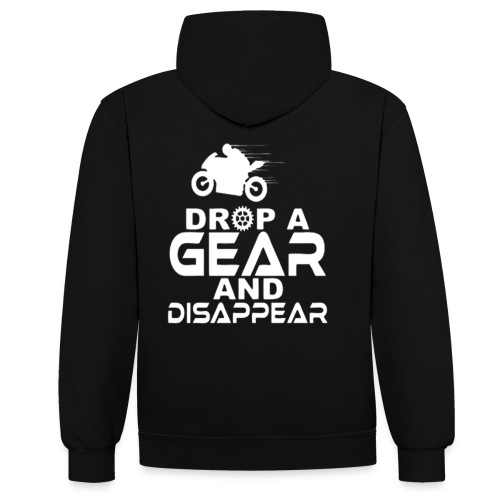 Drop a gear and disappear - Contrast Colour Hoodie