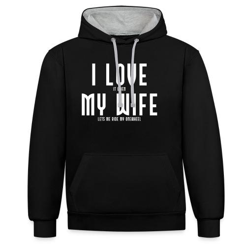 i love my wife - Kontrast-hættetrøje