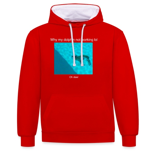 Why my dolphin not working lol - Contrast Colour Hoodie