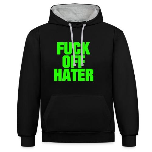 FUCK OFF HATER - Kontrast-Hoodie